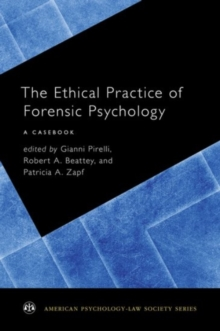 The Ethical Practice of Forensic Psychology : A Casebook, Paperback / softback Book