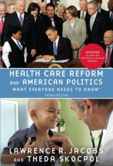 Health Care Reform and American Politics : What Everyone Needs to Know (R), Paperback / softback Book