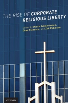 The Rise of Corporate Religious Liberty, Hardback Book