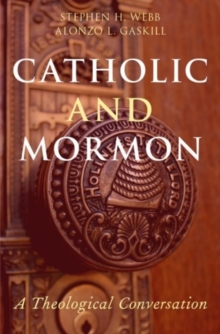 Catholic and Mormon : A Theological Conversation, Hardback Book