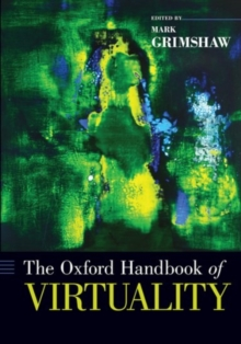 The Oxford Handbook of Virtuality, Paperback / softback Book