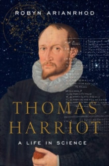 Thomas Harriot : A Life in Science, Hardback Book