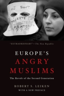 Europe's Angry Muslims : The Revolt of The Second Generation, Paperback / softback Book