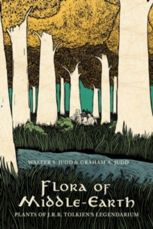 Flora of Middle-Earth : Plants of J.R.R. Tolkien's Legendarium, Hardback Book