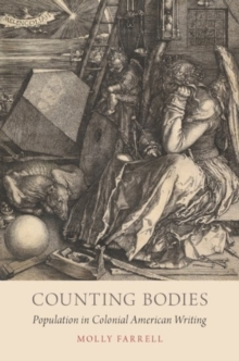 Counting Bodies : Population in Colonial American Writing, Hardback Book