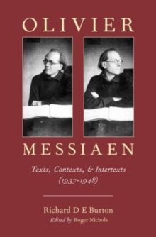 Olivier Messiaen : Texts, Contexts, and Intertexts (1937-1948), Hardback Book