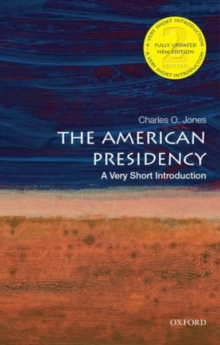 The American Presidency: A Very Short Introduction, Paperback / softback Book