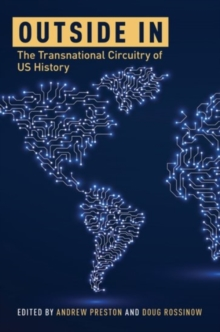 Outside In : The Transnational Circuitry of US History, Hardback Book
