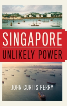Singapore : Unlikely Power, Hardback Book