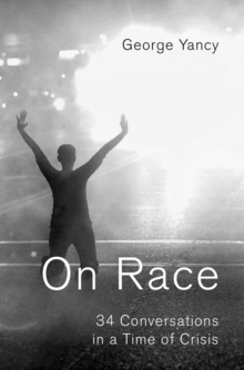 On Race : 34 Conversations in a Time of Crisis, EPUB eBook