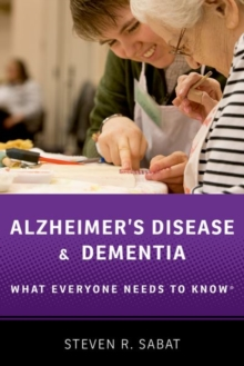 Alzheimer's Disease and Dementia : What Everyone Needs to Know (R), Hardback Book
