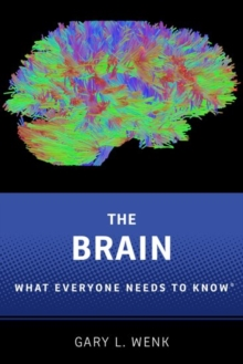 The Brain : What Everyone Needs To Know (R), Paperback Book