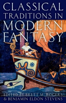 Classical Traditions in Modern Fantasy, Paperback / softback Book