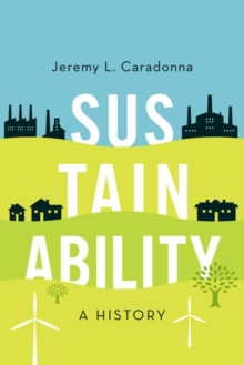 Sustainability : A History, Paperback / softback Book