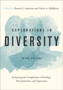 Explorations in Diversity : Examining the Complexities of Privilege, Discrimination, and Oppression, Paperback / softback Book