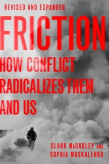 Friction : How Conflict Radicalizes Them and Us, Revised and Expanded Edition, Paperback / softback Book