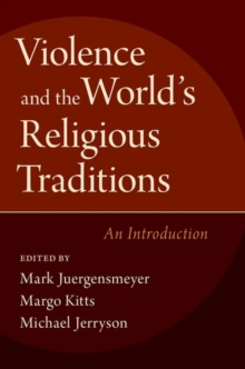 Violence and the World's Religious Traditions : An Introduction, Paperback / softback Book