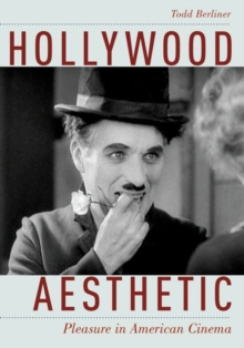 Hollywood Aesthetic : Pleasure in American Cinema, Paperback / softback Book