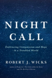 Night Call : Embracing Compassion and Hope in a Troubled World, Hardback Book