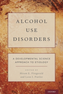 Alcohol Use Disorders : A Developmental Science Approach to Etiology, Hardback Book