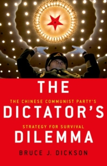 The Dictator's Dilemma : The Chinese Communist Party's Strategy for Survival, Paperback Book