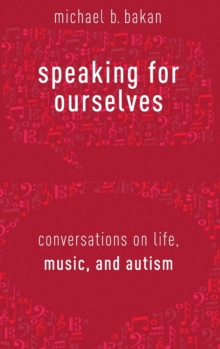 Speaking for Ourselves : Conversations on Life, Music, and Autism, Hardback Book