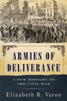 Armies of Deliverance : A New History of the Civil War, Hardback Book