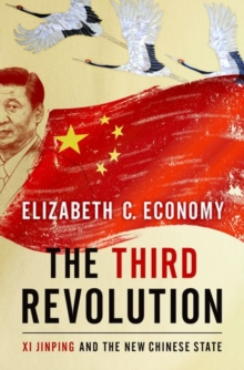 The Third Revolution : Xi Jingping and the New Chinese State, Hardback Book