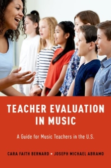 Teacher Evaluation in Music : A Guide for Music Teachers in the U.S, Paperback / softback Book