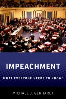 Impeachment : What Everyone Needs to Know (R), Hardback Book