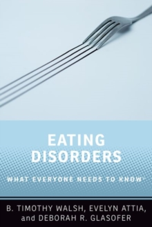 Eating Disorders : What Everyone Needs to Know (R), Paperback / softback Book