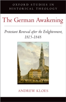 The German Awakening : Protestant Renewal after the Enlightenment, 1815-1848, PDF eBook