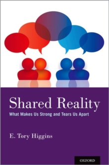 Shared Reality : What Makes Us Strong and Tears Us Apart, Hardback Book
