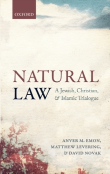 Natural Law : A Jewish, Christian, and Islamic Trialogue, EPUB eBook