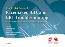 The EHRA Book of Pacemaker, ICD, and CRT Troubleshooting : Case-based learning with multiple choice questions, PDF eBook