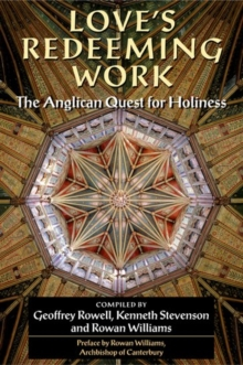 Love's Redeeming Work : The Anglican Quest for Holiness, Paperback Book