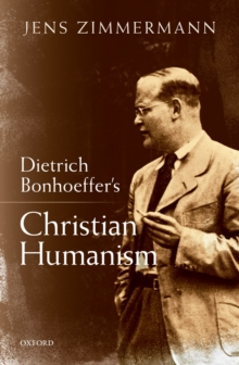 Dietrich Bonhoeffer's Christian Humanism, PDF eBook