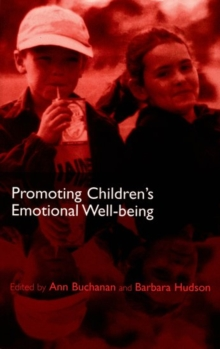 Promoting Children's Emotional Well-being : Messages from Research, Paperback / softback Book