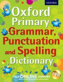 Oxford Primary Grammar, Punctuation and Spelling Dictionary, Mixed media product Book