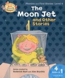 Oxford Reading Tree Read With Biff, Chip, and Kipper: The Moon Jet and Other Stories (Level 4), Paperback Book