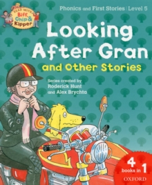 Oxford Reading Tree Read With Biff, Chip, and Kipper: Looking After Gran and Other Stories : Level 5 Phonics and First Stories, Paperback Book