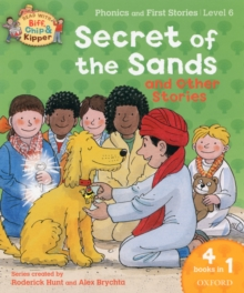 Oxford Reading Tree Read With Biff, Chip, and Kipper: Secret of the Sands & Other Stories : Level 6 Phonics and First Stories, Paperback Book