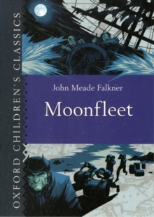 Oxford Children's Classics: Moonfleet, Hardback Book