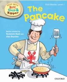 Oxford Reading Tree Read with Biff, Chip and Kipper: First Stories: Level 1: The Pancake, Hardback Book