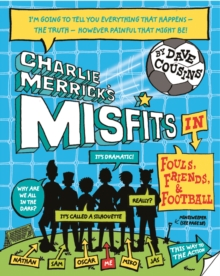 Charlie Merrick's Misfits in Fouls, Friends, and Football, Paperback Book