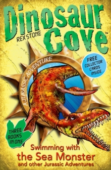 Dinosaur Cove: Swimming with the Sea Monster and other Jurassic Adventures, Paperback Book