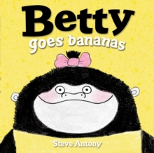 Betty Goes Bananas, Paperback / softback Book