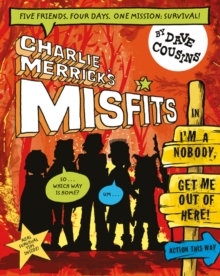 Charlie Merrick's Misfits in I'm a Nobody, Get Me Out of Here!, Paperback Book