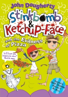 Stinkbomb and Ketchup-Face and the Evilness of Pizza, Paperback Book