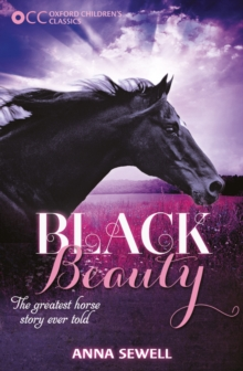 Oxford Children's Classics: Black Beauty, Paperback Book